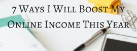 7 Ways I Will Boost My Online Income This Year
