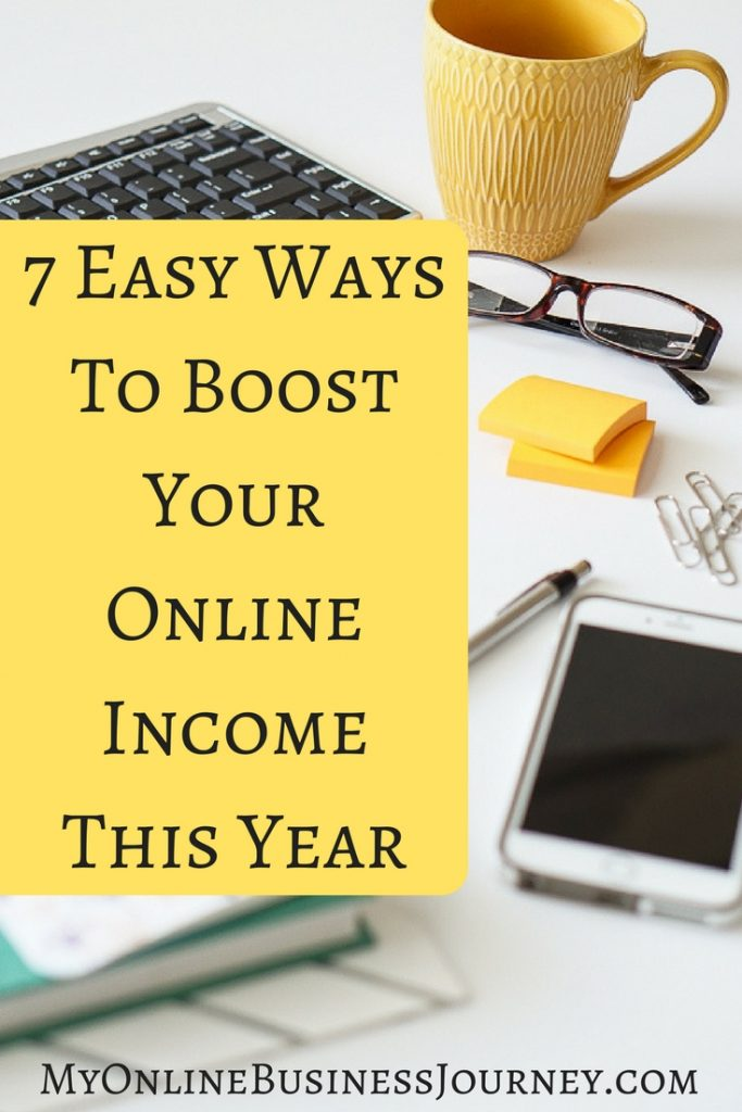7 easy ways to boost your online income this year