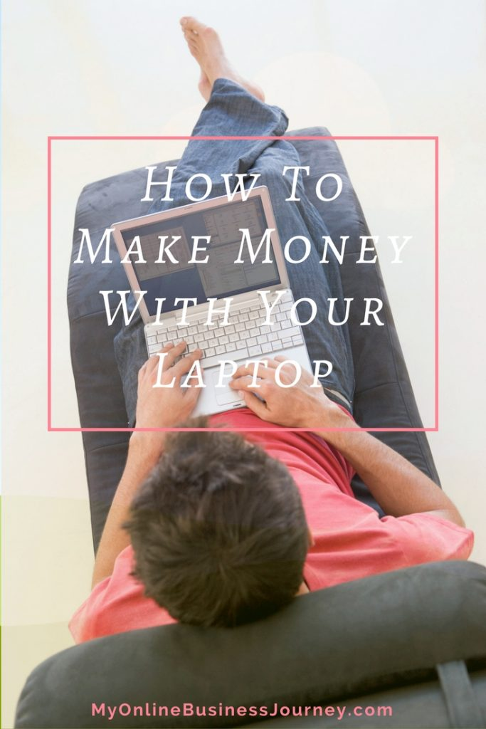 Here are 3 easy ways to make money with your laptop